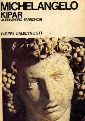 Alessandro Parronchi, Autor - Michelangelo kipar