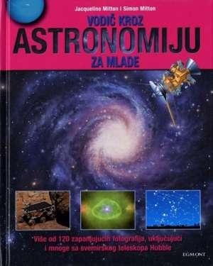 Vodič kroz astronomiju za mlade Jacqueline Mitton I Simon Mitton tvrdi uvez