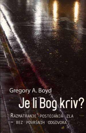Gregory A. Boyd, Autor - Je li Bog kriv?
