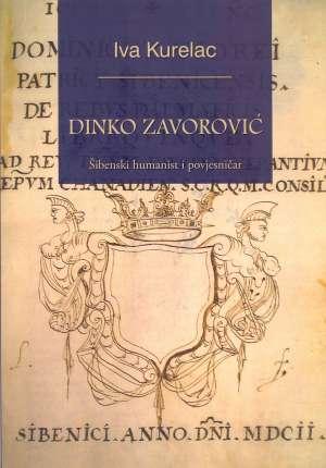 Iva Kurelac, Autor - Dinko Zavorović - Šibenski humanist i povjesničar