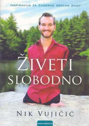 Nick Vujičić, Autor - Živeti slobodno