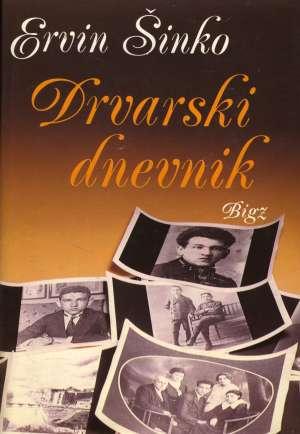 Ervin Šinko, Autor - Drvarski dnevnik