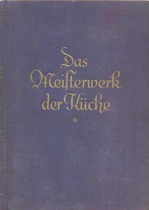 Frau F. Nietlispach, Autor - Das Meisterwerk der Küche