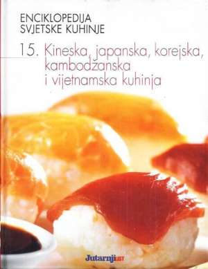 G.A. - Enciklopedija svjetske kuhinje - Kineska, japanska, korejska, kambodžanska i vijetnamska kuhinja