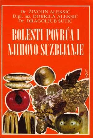 Živojin Aleksić, Dobrila Aleksić, Dragoljub Šutić - Bolesti povrća i njihovo suzbijanje