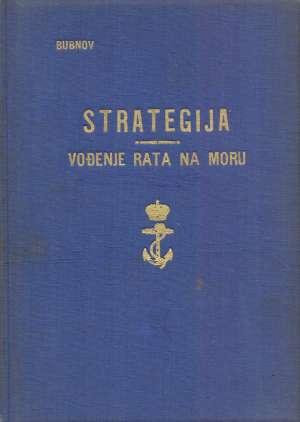 Aleksandar D. Bubnov, Autor - Strategija - Vođenje rata na moru