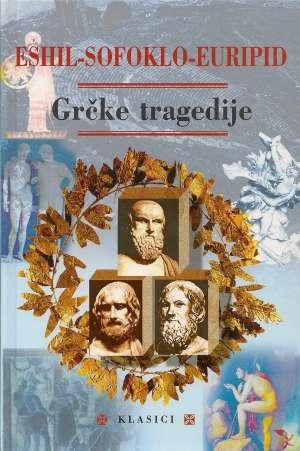 Eshil, Sofoklo, Euripid - Grčke tragedije NOVO