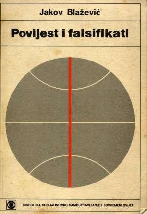 Jakov Blažević, Autor - Povijest i falsifikati