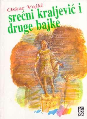 Wilde Oscar, Autor - Srećni kraljević i druge bajke