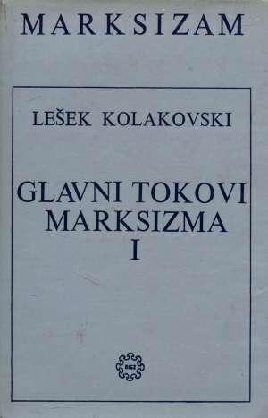 Glavni tokovi marksizma I-II Lešek Kolakovski  tvrdi uvez