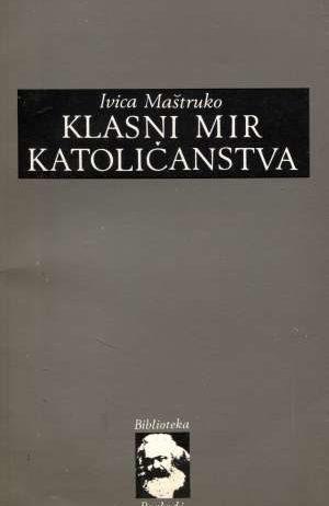 Ivica Maštruko, Autor - Klasni mir katoličanstva