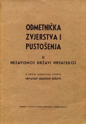 Matija Kovačić, Kompilirao - Odmetnička zvjerstva i pustošenja u Nezavisnoj Državi Hrvatskoj