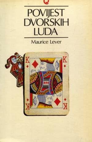 Maurice Lever, Autor - Povijest dvorskih luda