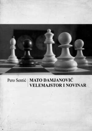 Pero Sentić, Autor - Mato Damjanović, velemajstor i novinar