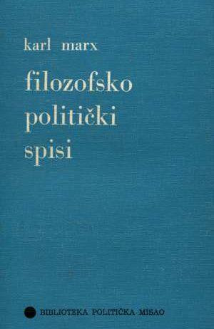 Karl Marx, Autor - Filozofsko politički spisi