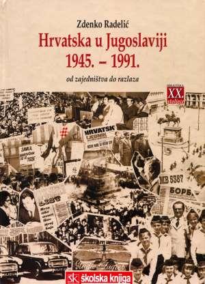 Zdenko Radelić, Autor - Hrvatska u Jugoslaviji 1945. - 1991.
