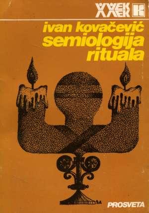 Ivan Kovačević, Autor - Semiologija rituala