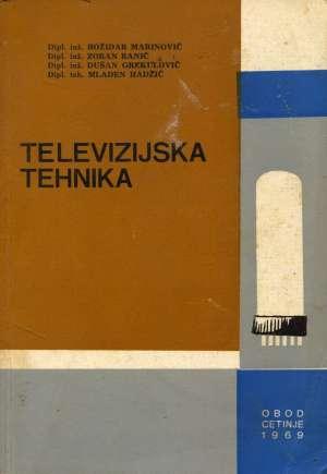 Božidar Marinović, Zoran Ranić, Dušan Grekulović, Mladen Hadžić - Televizijska tehnika