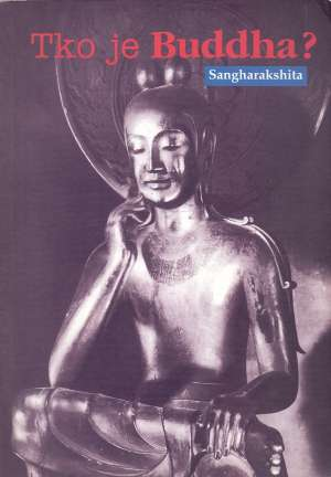 Sangharakshita, Autor - Tko je Buddha?