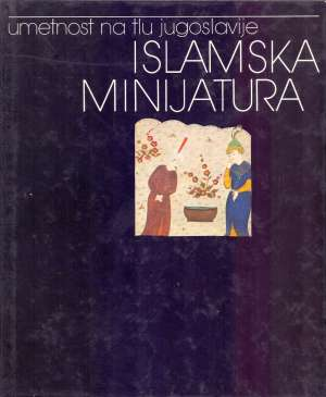 Zagorka Janc, Autor - Islamska minijatura - Umjetnost na tlu Jugoslavije