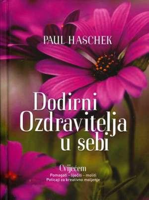 Paul Haschek, Autor - Dodirni ozdravitelja u sebi