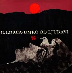 Lorca F. G., Autor - Umro od ljubavi