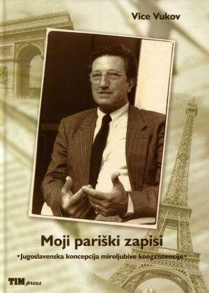 Vice Vukov, Autor - Moji pariški zapisi