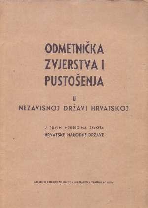 Ministarsrvo Vanjskih Poslova - Odmetnička zvjerstva i pustošenja u Nezavisnoj Državi Hrvatskoj
