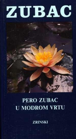 U modrom vrtu Zubac Pero tvrdi uvez