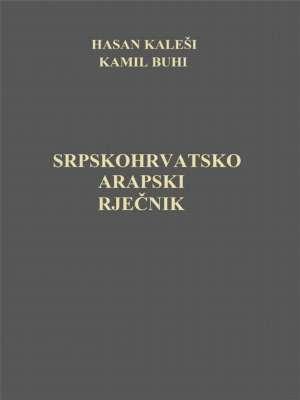 Hasan Kaleši, Kamil Buhi, Autor - Srpskohrvatsko arapski rječnik