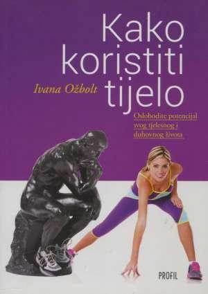 Ivana Ožbolt, Autor - Kako koristiti tijelo NOVO
