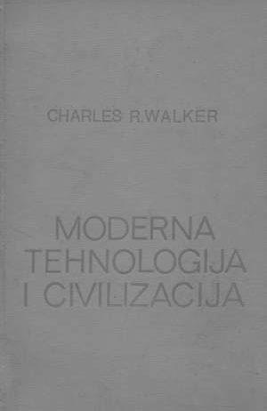 Charles R. Walker, Autor - Moderna tehnologija i civilizacija