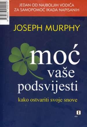 Moć vaše podsvijesti Joseph Murphy meki uvez