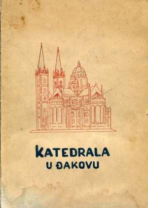 Ivan Rogić, Autor - Katedrala u Đakovu - povijesni osvrt, prikaz arhitekture, skulpture i slikarstva
