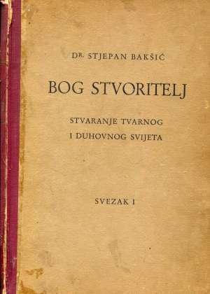 Stjepan Bakšić, Autor - Bog Stvoritelj