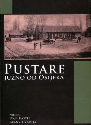 Ivan Kastel, Branko Vadlja, Priredio - Pustare južno od Osijeka