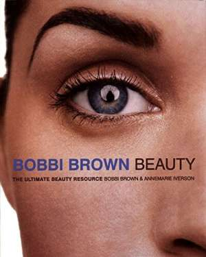 Bobbi Brown, Annemarie Iverson - Bobbi Brown beauty