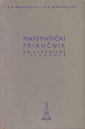 Bronštejn, Semendjajev  - Matematički priručnik za inženjere i studente