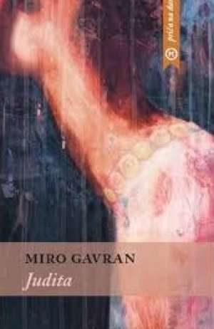Gavran Miro, Autor - Judita
