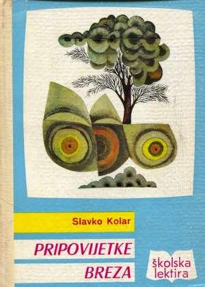 Kolar Slavko, Autor - Pripovijetke - Breza