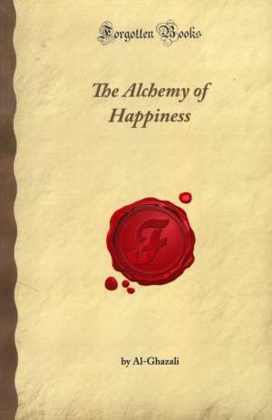Al - Ghazali, Autor - The Alchemy of Happiness