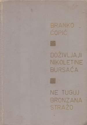 Ćopić Branko, Autor - Doživljaji Nikoletine Bursaća / Ne tuguj bronzana stražo