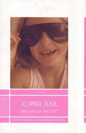 Jesper Juul, Autor - Ovo sam ja! Tko si ti?