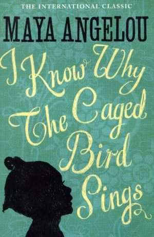 Maya Angelou, Autor - I know why the caged bird sings