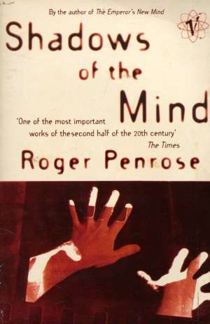 Roger Penrose, Autor - Shadows of the mind