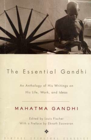 Mahatma Gandhi, Autor - The essential Gandhi: an anthology of his writings on his life, work, and ideas