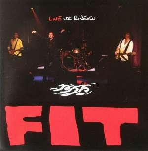 Fit - Live Uz Rijeku