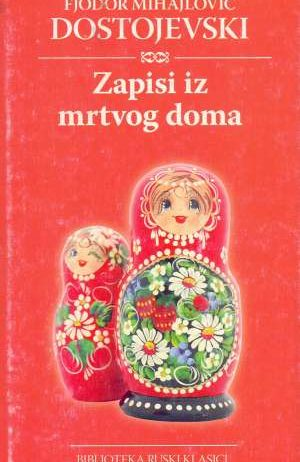Dostojevski Mihajlovič Fjodor, Autor - Zapisi iz mrtvog doma