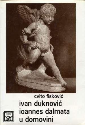 Cvito Fisković, Autor - Ivan Duknović: Ioannes Dalmata u domovini