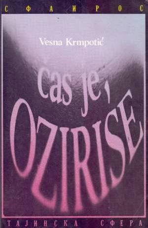 Vesna Krmpotić, Autor - Čas je, Ozirise